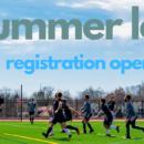 Summer Registration Opens 5/6 at 10 AM!