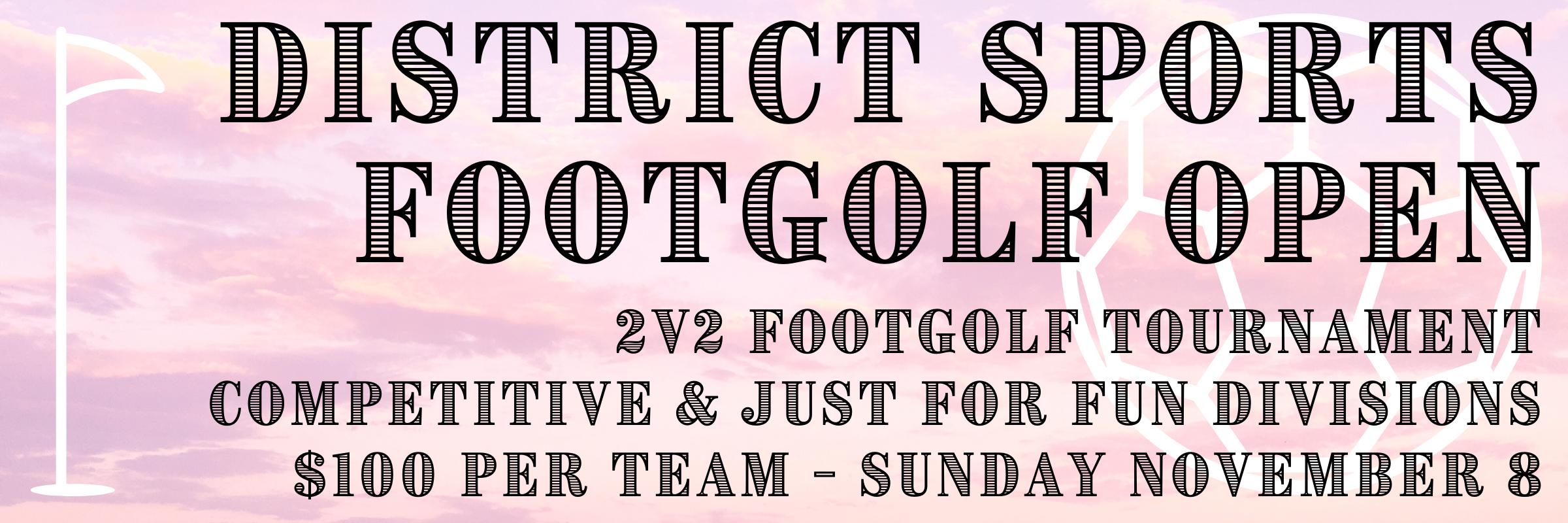 District Sports Open – A 2v2 Footgolf Tournament for All Skill Levels!