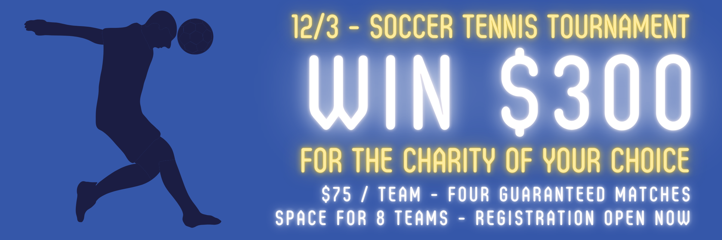 2v2 Soccer Tennis Tournament – Win $300 for Charity!